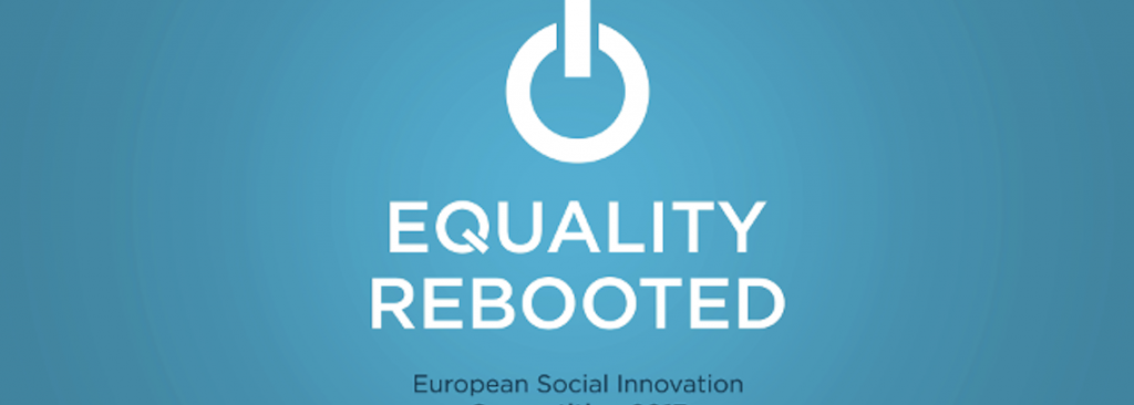 EUSIC|TEN FINALISTS WITH IDEAS TO HARNESS TECHNOLOGICAL CHANGE SELECTED IN EUROPEAN SOCIAL INNOVATION COMPETITION: 'EQUALITY REBOOTED'