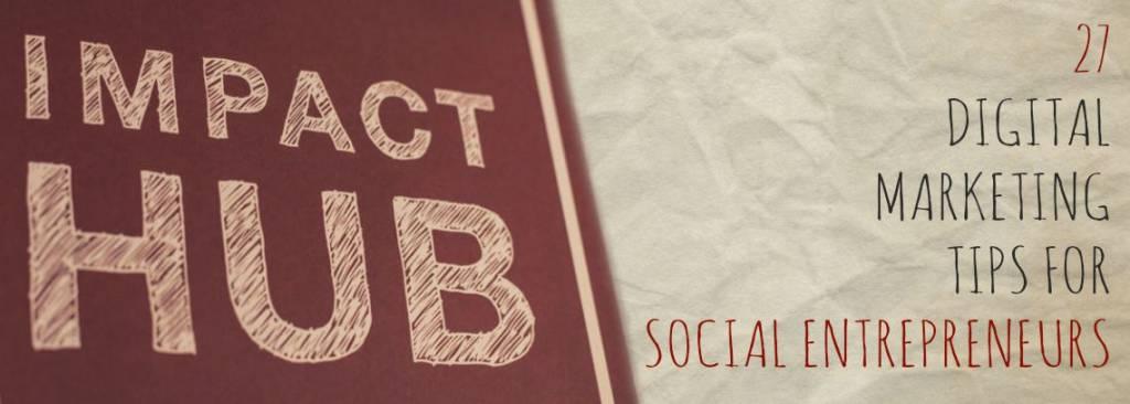 DIGITAL MARKETING TIPS FOR SOCIAL ENTREPRENEURS