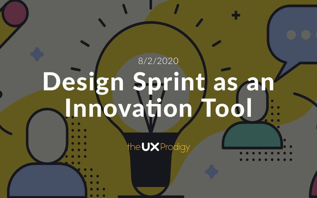 DESIGN SPRINT AS AN INNOVATION TOOL